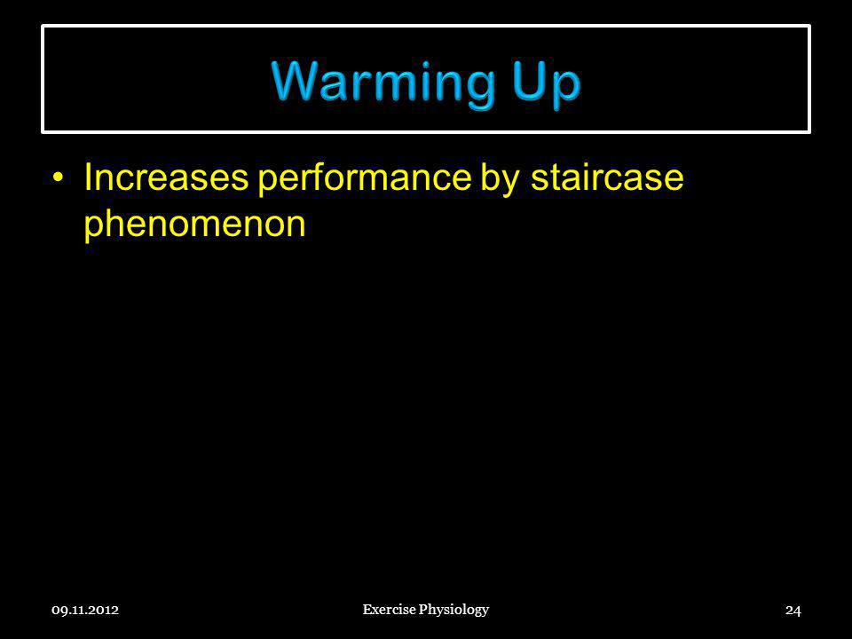 Warming Up Increases performance by staircase phenomenon 09.11.2012