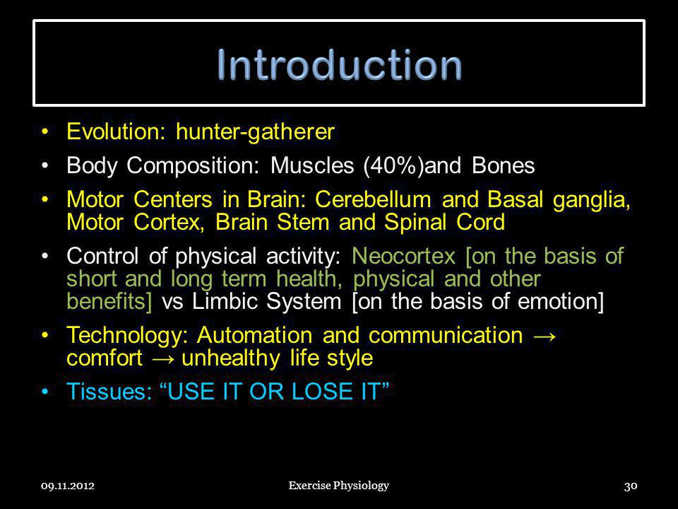 Introduction Evolution: hunter-gatherer