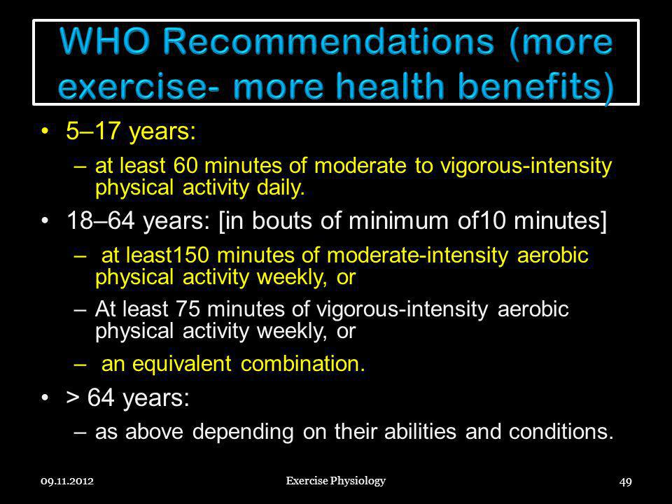 WHO Recommendations (more exercise- more health benefits)