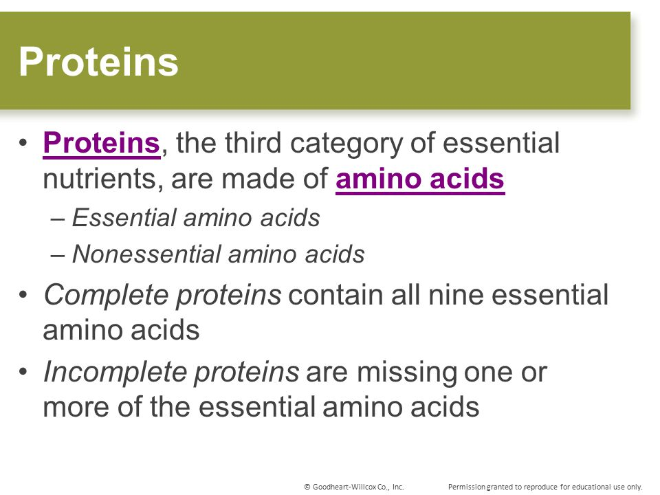 Proteins Proteins, the third category of essential nutrients, are made of amino acids. Essential amino acids.