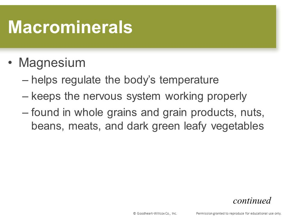 Macrominerals Magnesium helps regulate the body's temperature