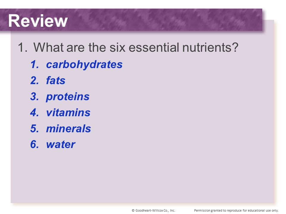 Review What are the six essential nutrients carbohydrates fats