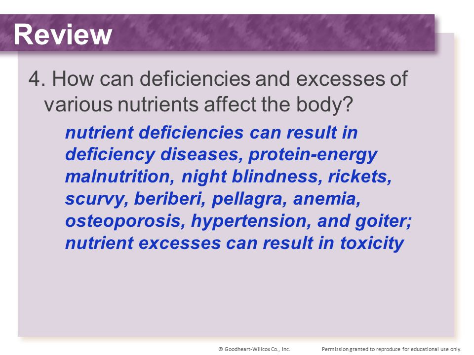 Review 4. How can deficiencies and excesses of various nutrients affect the body