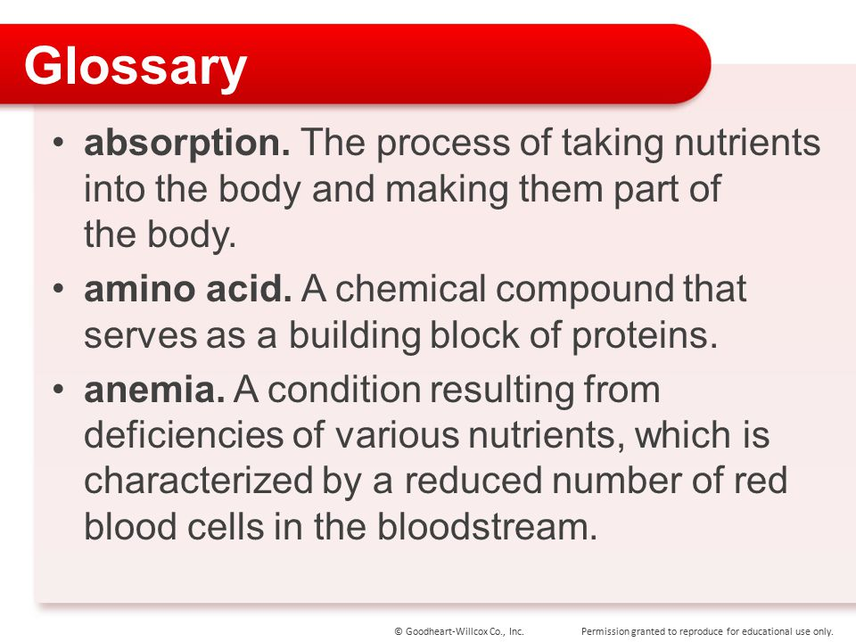 Glossary absorption. The process of taking nutrients into the body and making them part of the body.