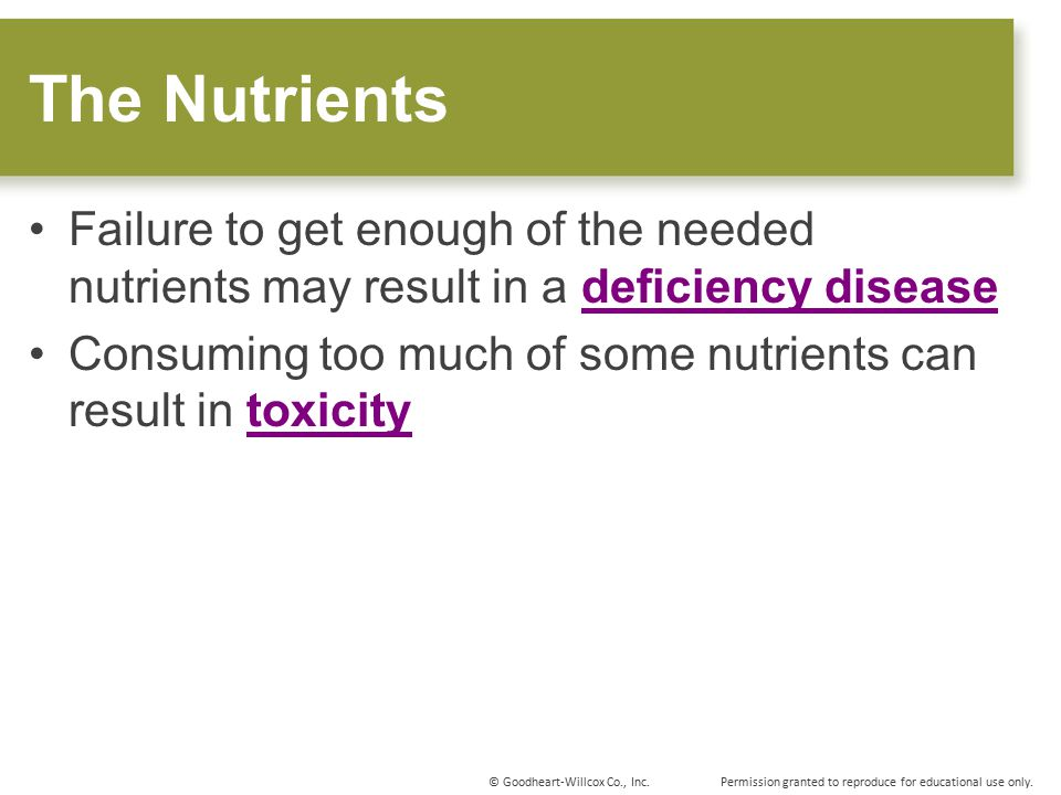 The Nutrients Failure to get enough of the needed nutrients may result in a deficiency disease.