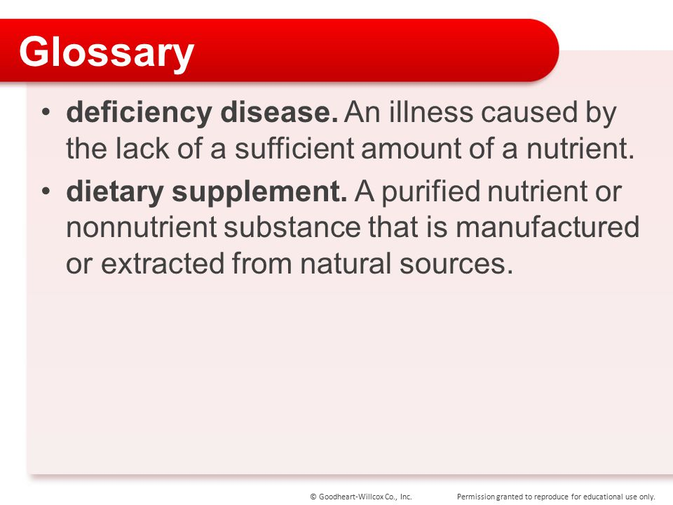 Glossary deficiency disease. An illness caused by the lack of a sufficient amount of a nutrient.