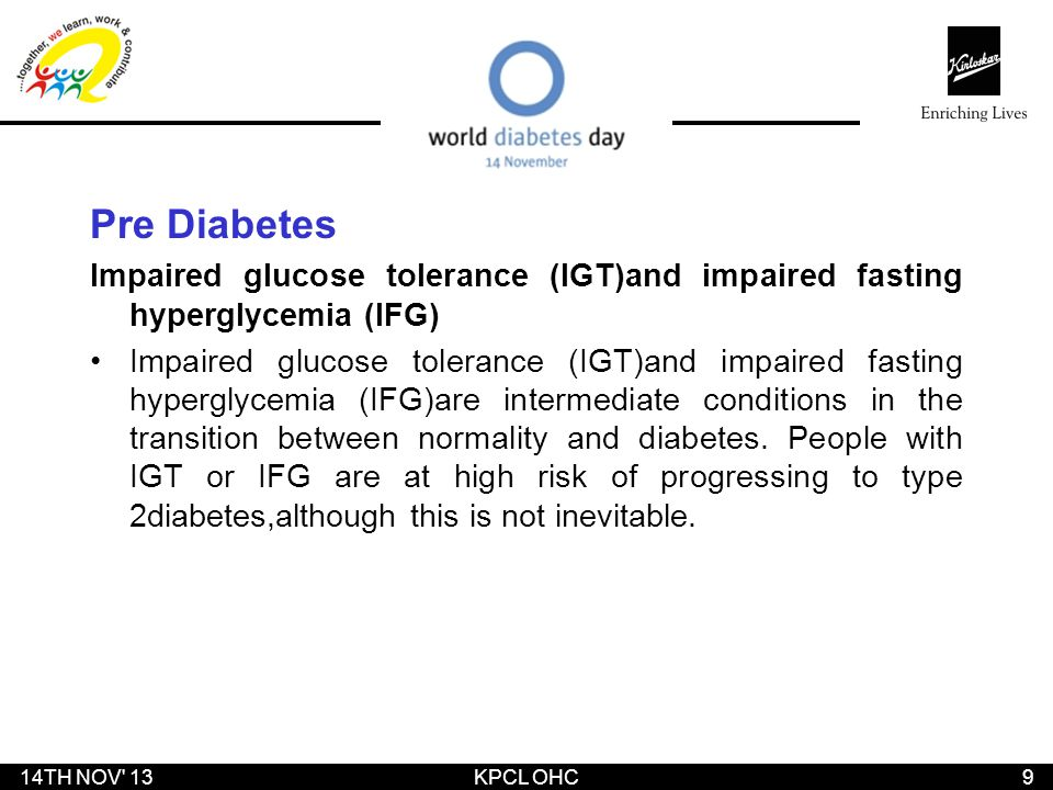 Pre Diabetes Impaired glucose tolerance (IGT)and impaired fasting hyperglycemia (IFG)