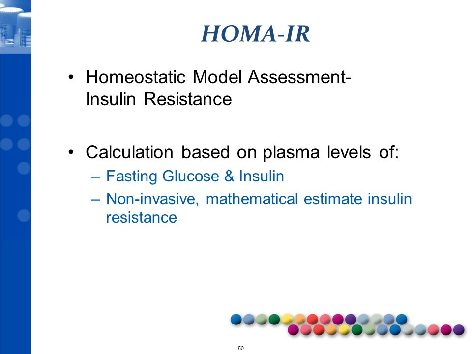 HOMA-IR Homeostatic Model Assessment- Insulin Resistance