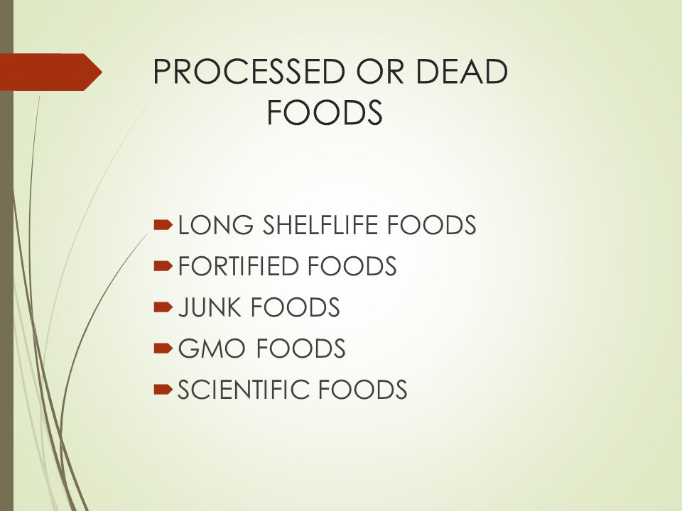 PROCESSED OR DEAD FOODS