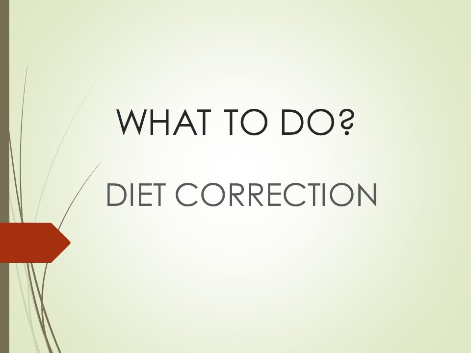 WHAT TO DO DIET CORRECTION