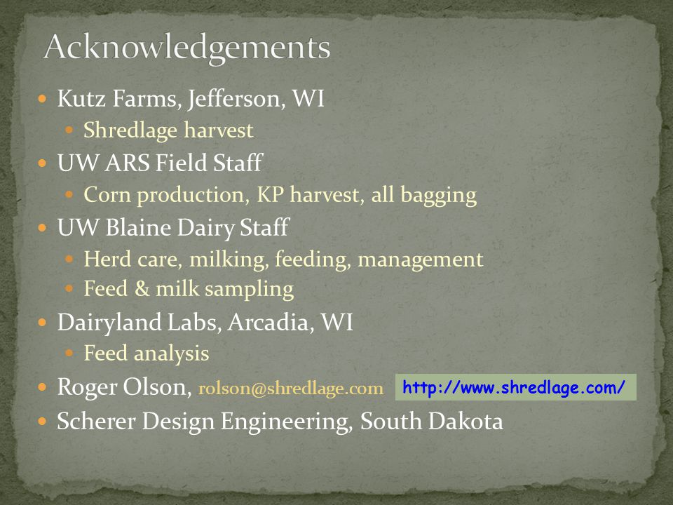 Acknowledgements Kutz Farms, Jefferson, WI UW ARS Field Staff