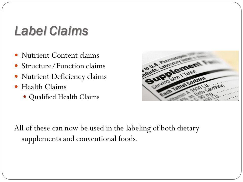 Label Claims Nutrient Content claims Structure/Function claims