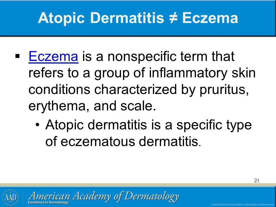 Atopic Dermatitis ≠ Eczema