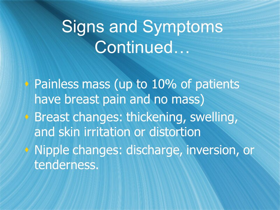 Signs and Symptoms Continued…