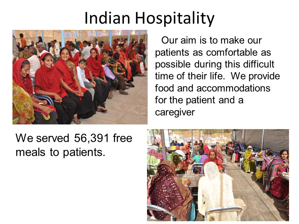 Indian Hospitality We served 56,391 free meals to patients.