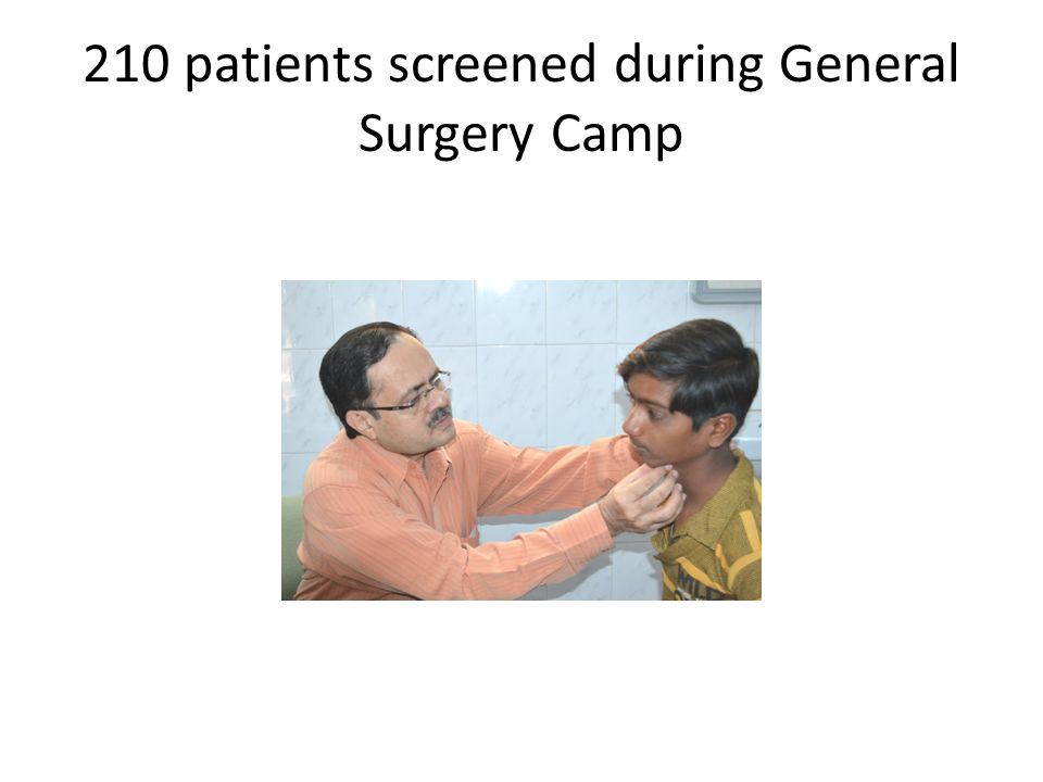 210 patients screened during General Surgery Camp