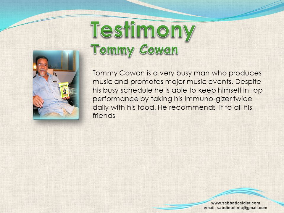 Testimony Tommy Cowan Tommy Cowan is a very busy man who produces