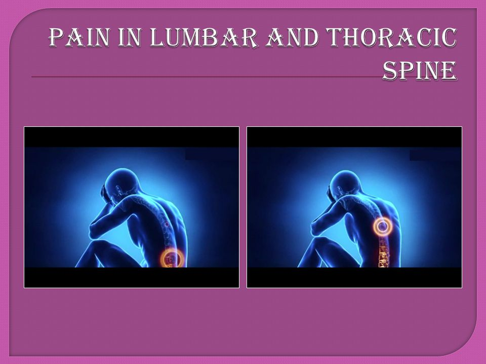 PAIN IN LUMBAR AND THORACIC SPINE