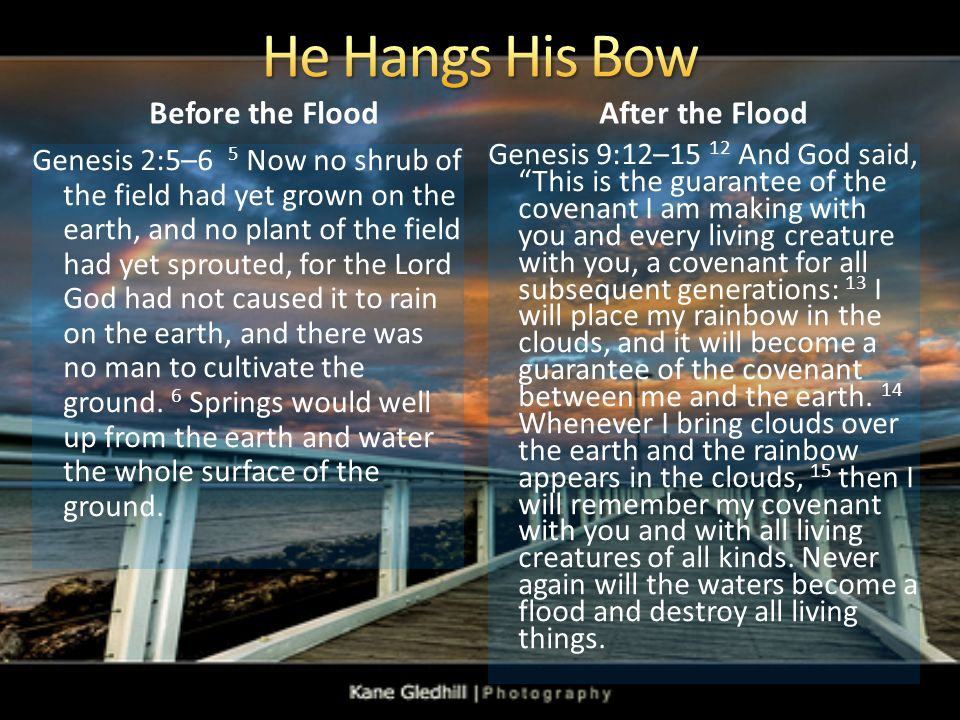 He Hangs His Bow Before the Flood After the Flood