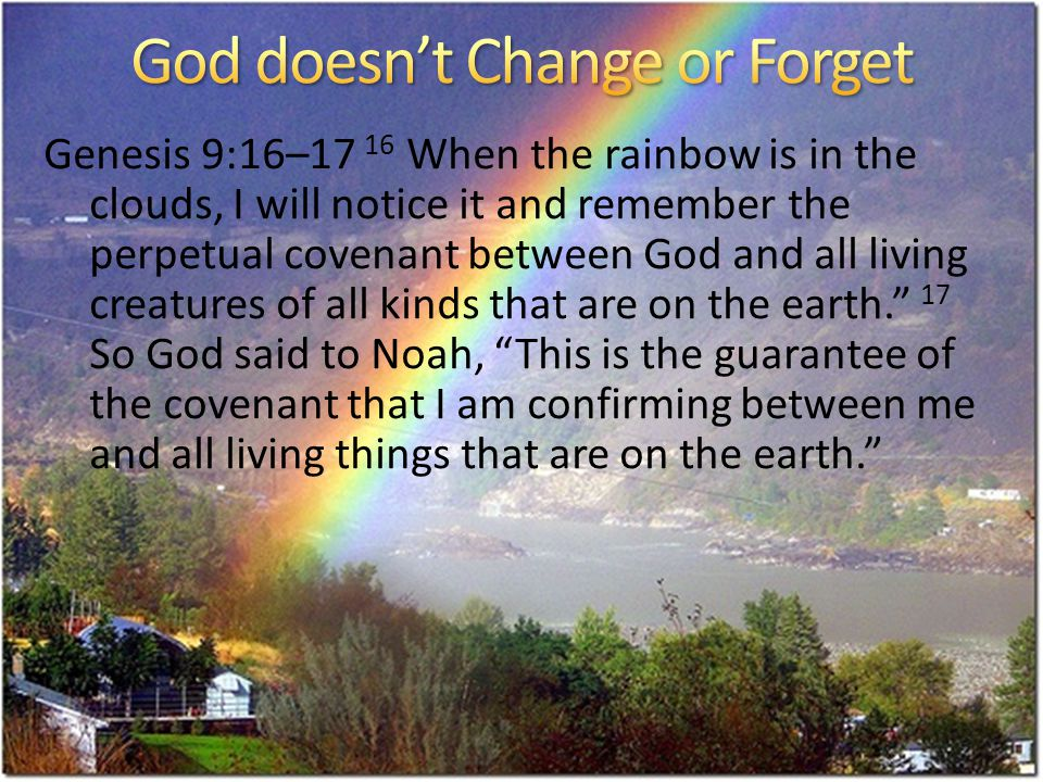 God doesn't Change or Forget