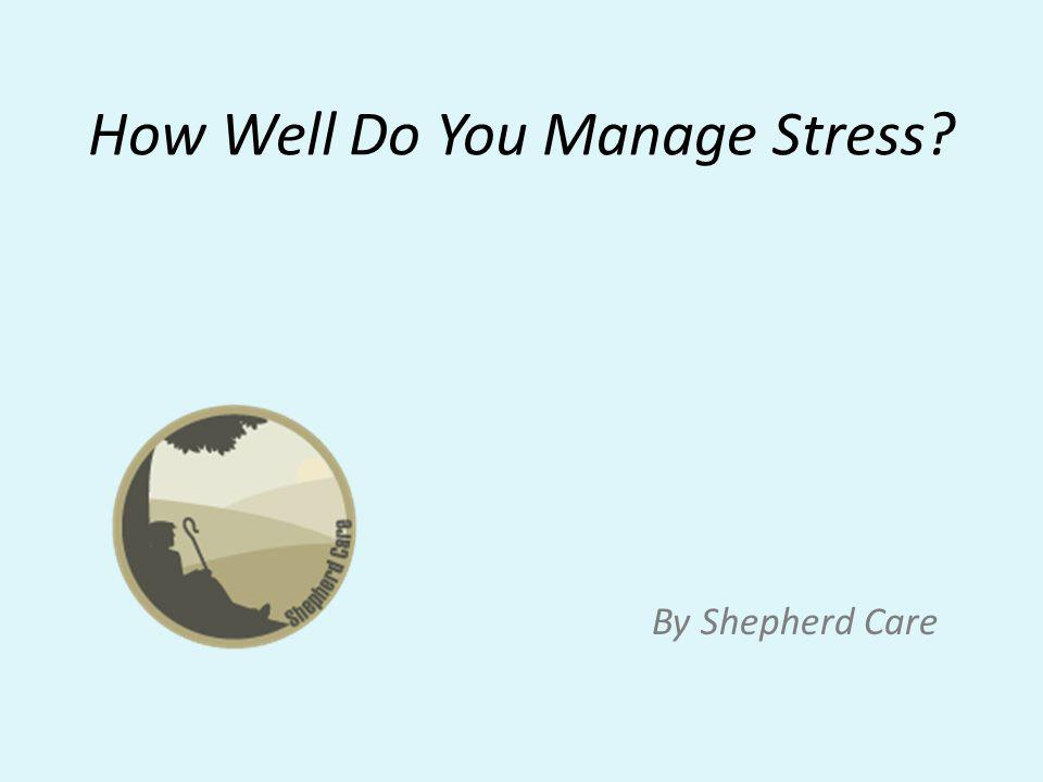 How Well Do You Manage Stress