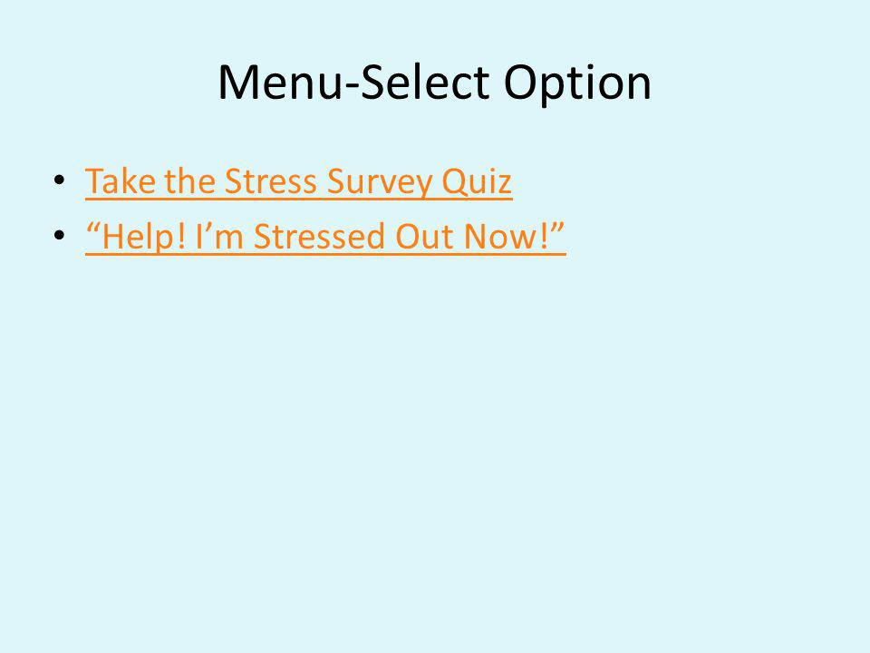 Menu-Select Option Take the Stress Survey Quiz
