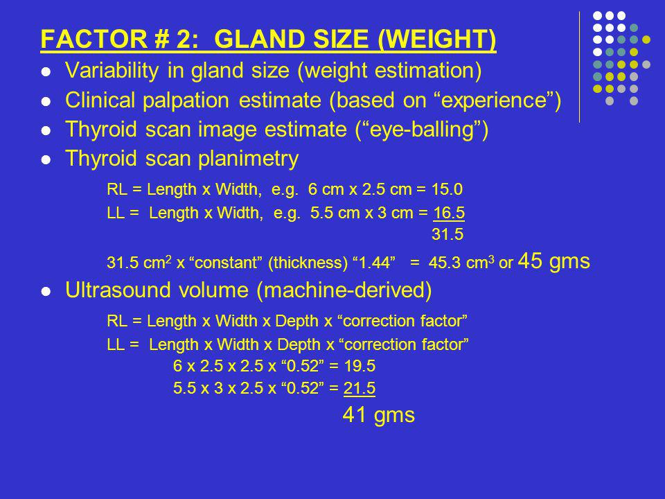 FACTOR # 2: GLAND SIZE (WEIGHT)