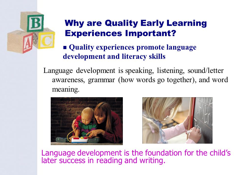 Why are Quality Early Learning Experiences Important