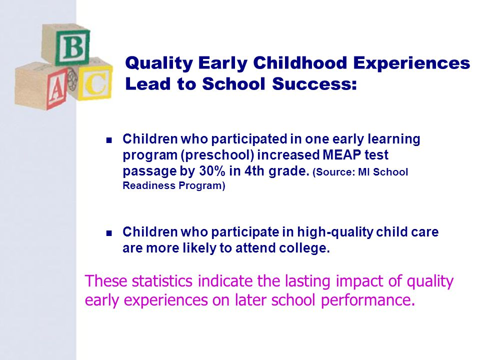 Quality Early Childhood Experiences Lead to School Success: