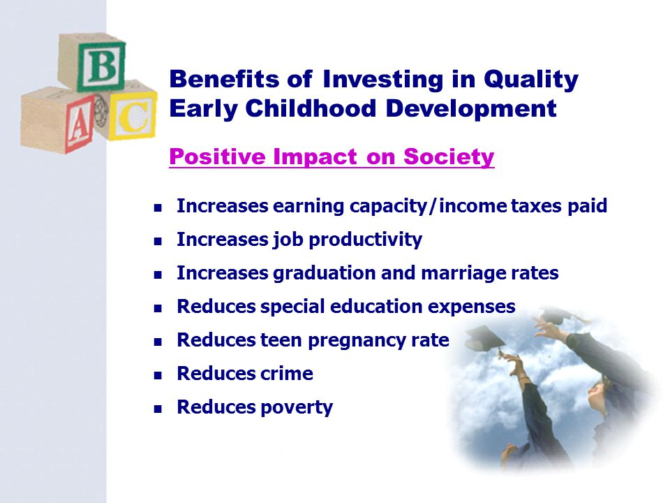 Benefits of Investing in Quality Early Childhood Development