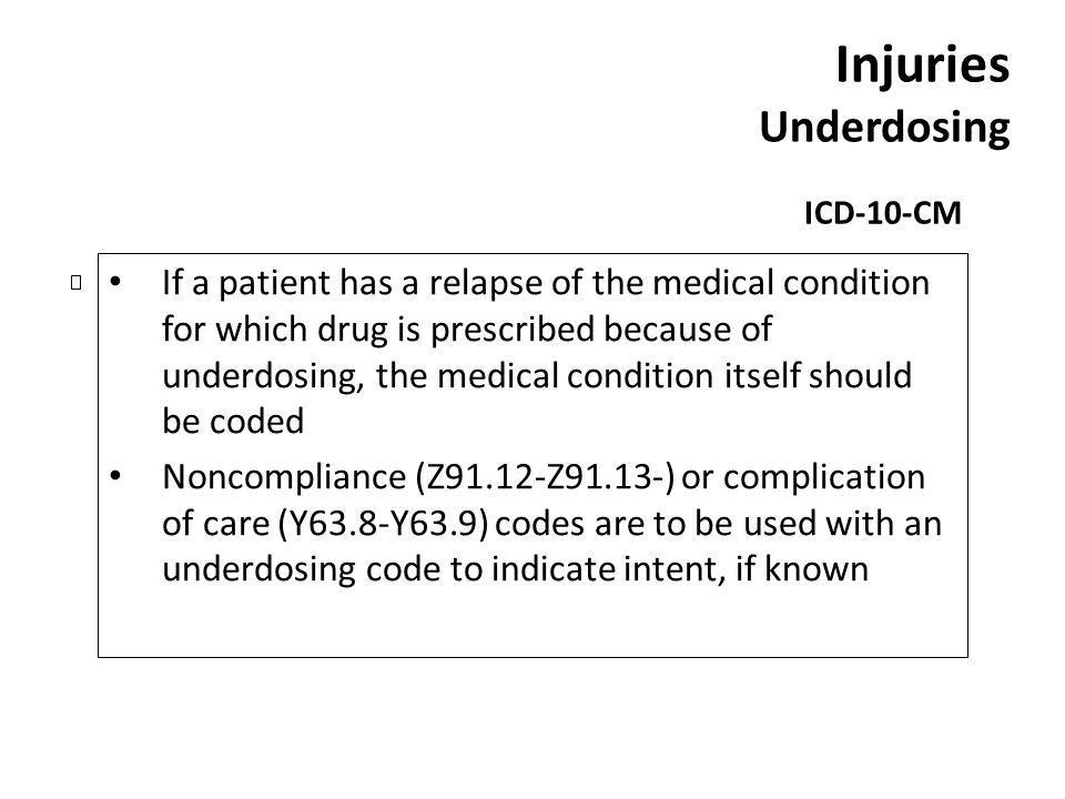 Injuries Underdosing ICD-10-CM.