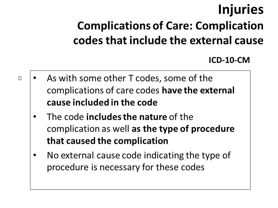 Injuries Complications of Care: Complication codes that include the external cause