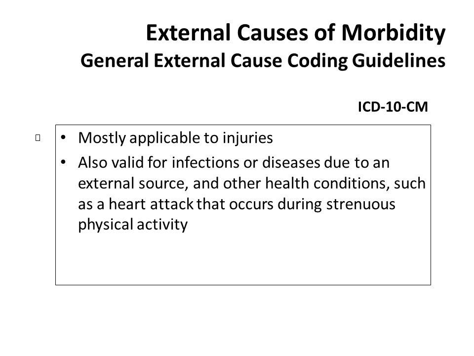 External Causes of Morbidity General External Cause Coding Guidelines