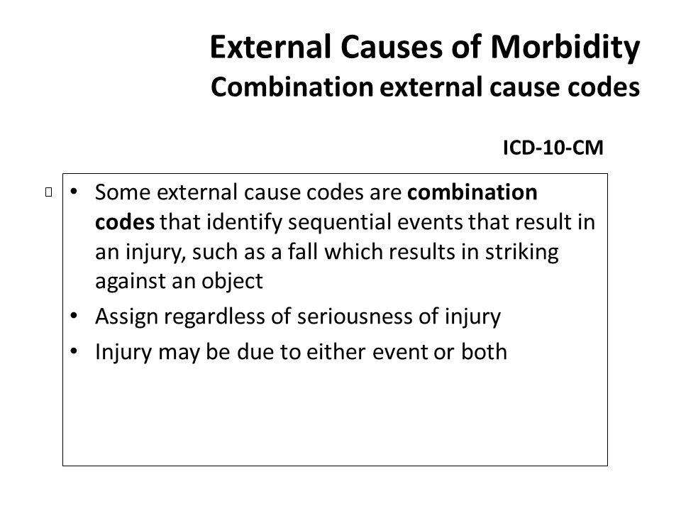 External Causes of Morbidity Combination external cause codes