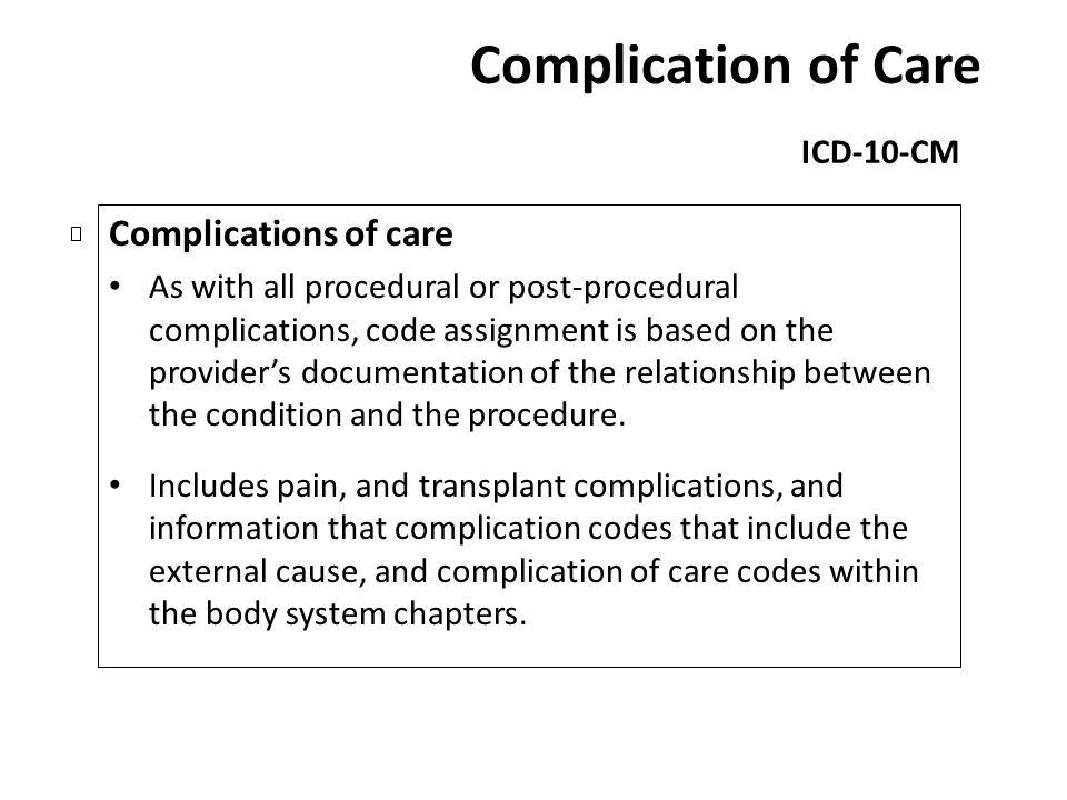 Complication of Care Complications of care ICD-10-CM