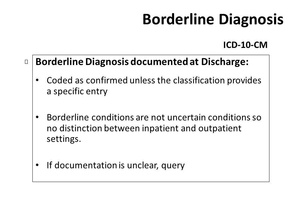 Borderline Diagnosis Borderline Diagnosis documented at Discharge: