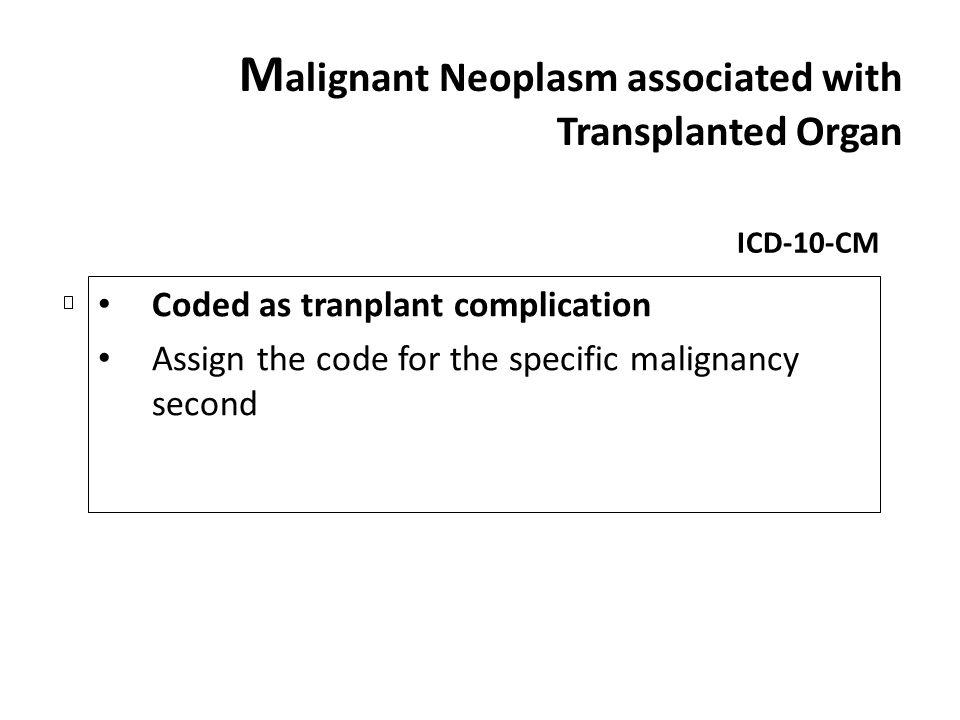 Malignant Neoplasm associated with Transplanted Organ
