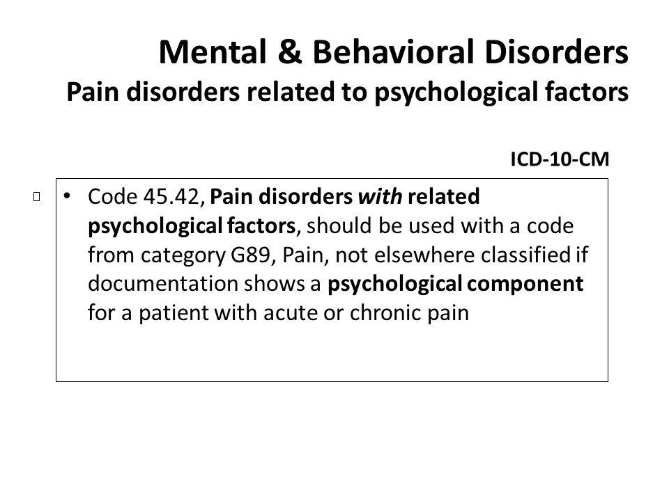 Mental & Behavioral Disorders Pain disorders related to psychological factors