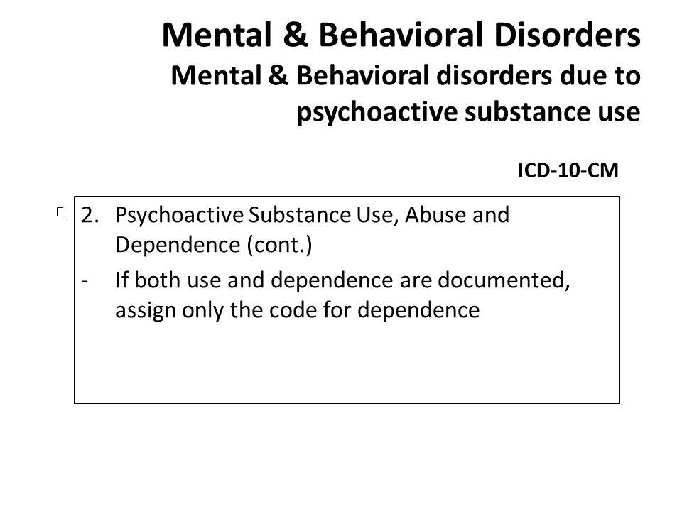 Mental & Behavioral Disorders Mental & Behavioral disorders due to psychoactive substance use