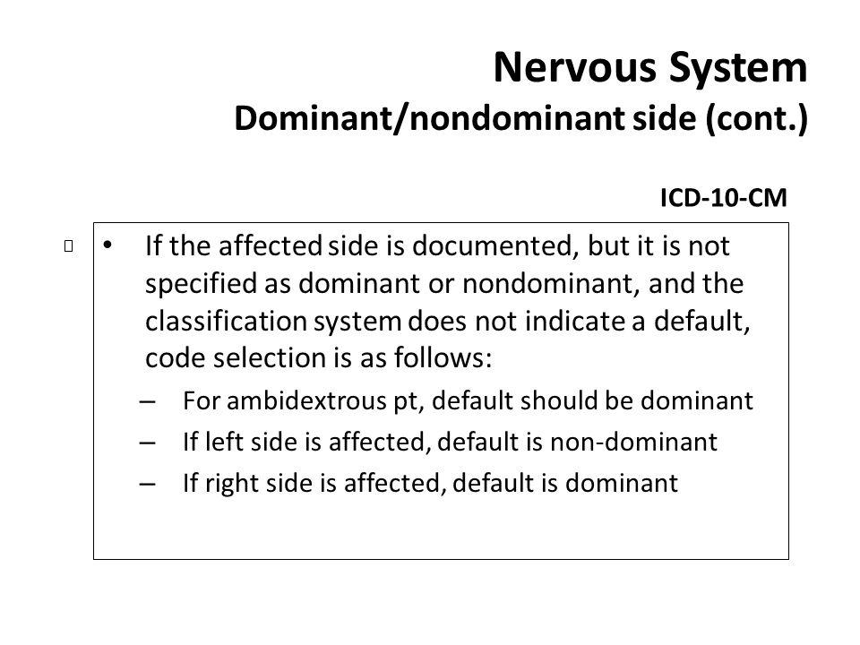 Nervous System Dominant/nondominant side (cont.)