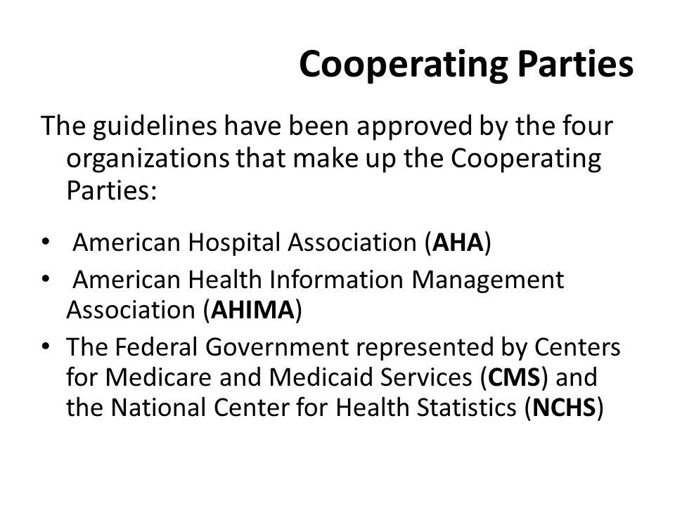 Cooperating Parties The guidelines have been approved by the four organizations that make up the Cooperating Parties: