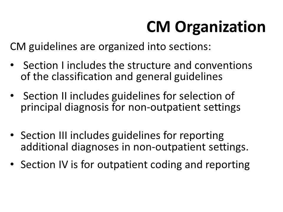 CM Organization CM guidelines are organized into sections: