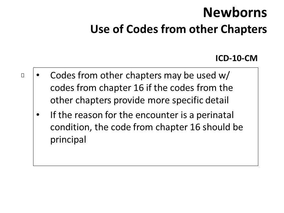 Newborns Use of Codes from other Chapters