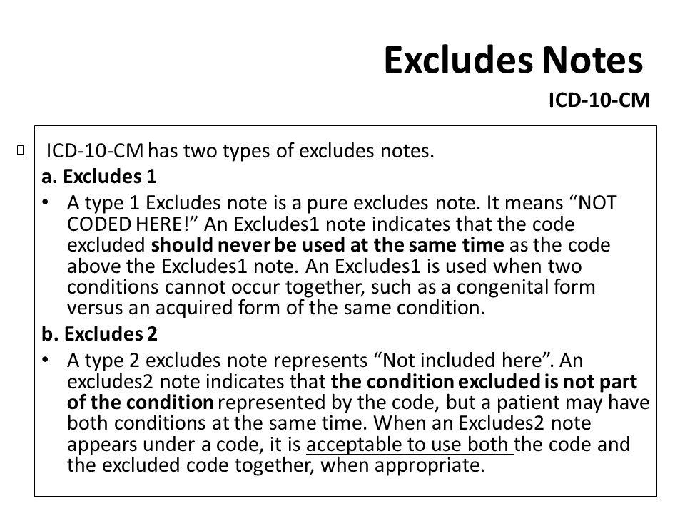 Excludes Notes ICD-10-CM ICD-10-CM has two types of excludes notes.