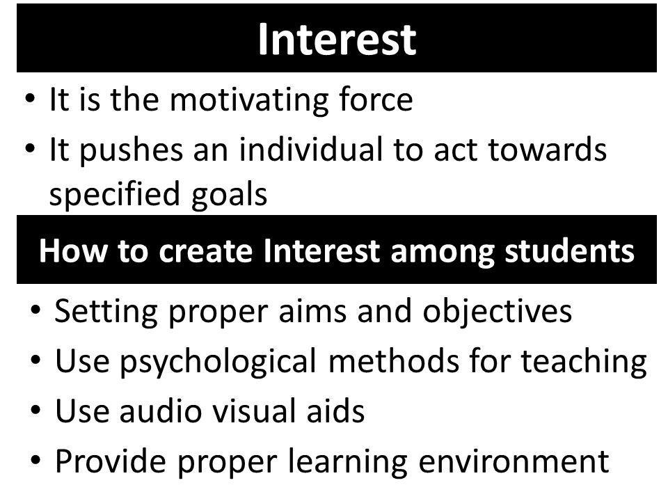 How to create Interest among students