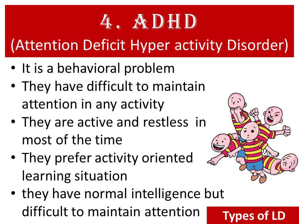4. ADHD (Attention Deficit Hyper activity Disorder)