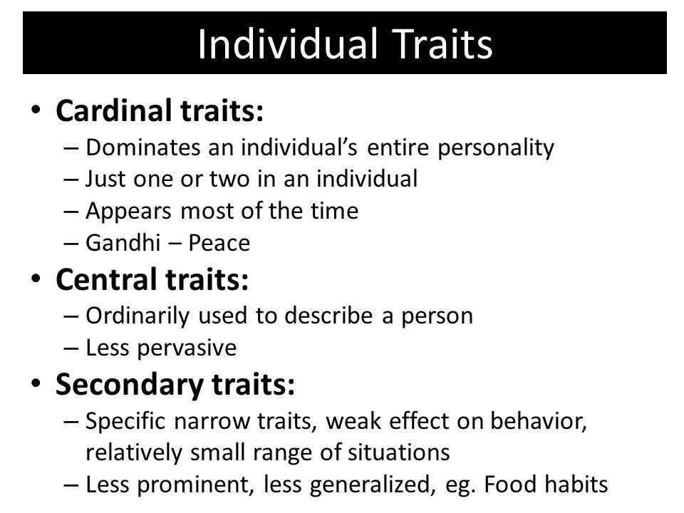 Individual Traits Cardinal traits: Central traits: Secondary traits: