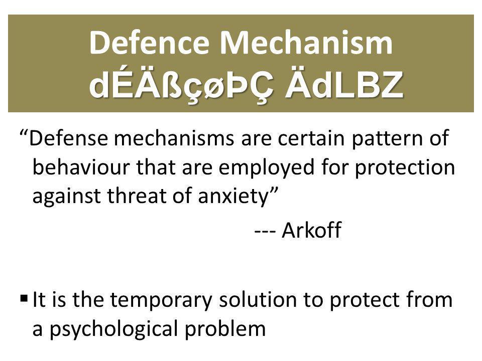 Defence Mechanism dÉÄßçøÞÇ ÄdLBZ