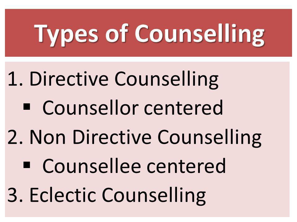 Types of Counselling Directive Counselling Counsellor centered
