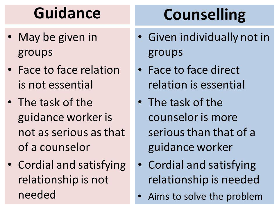 Guidance Counselling May be given in groups